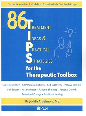 86 Treatment Ideas & Practical Strategies for the Therapeutic Toolbox By Belmont, Judith A.